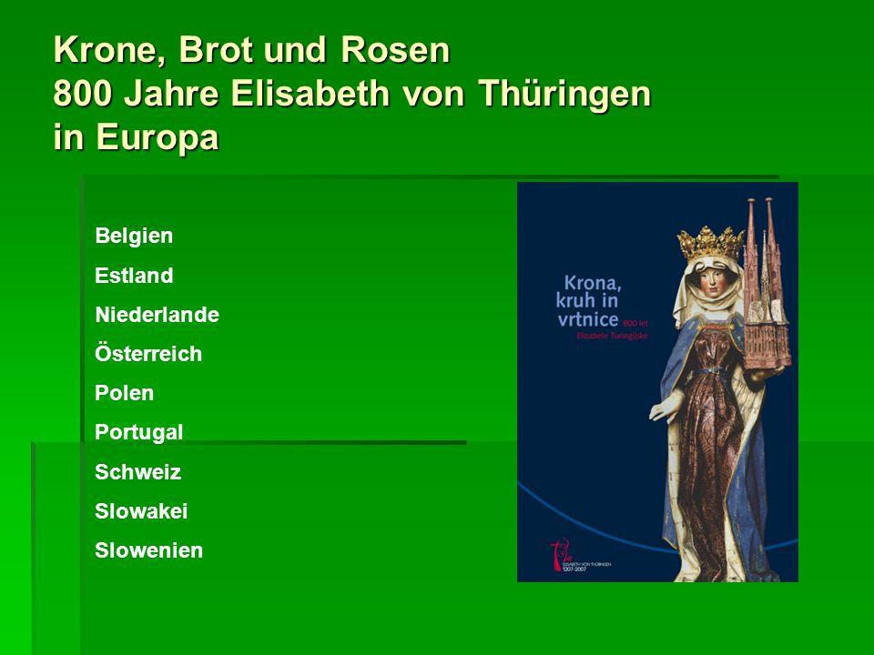 Krone, Brot und Rosen 800 Jahre Elisabeth von Thüringen in Europa Belgien Estland Niederlande Österreich Polen Portugal Schweiz Slowakei Slowenien