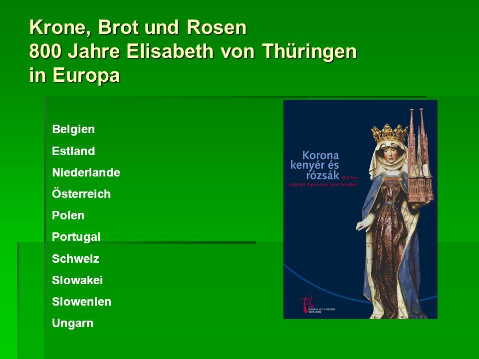 Krone, Brot und Rosen 800 Jahre Elisabeth von Thüringen in Europa Belgien Estland Niederlande Österreich Polen Portugal Schweiz Slowakei Slowenien Ung