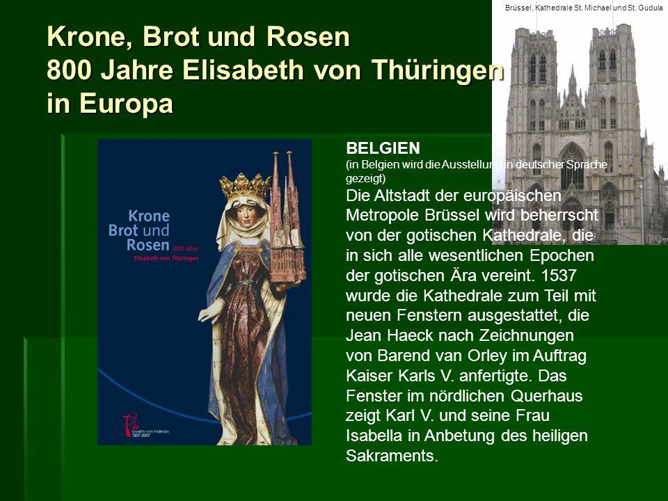 Krone, Brot und Rosen 800 Jahre Elisabeth von Thüringen in Europa BELGIEN (in Belgien wird die Ausstellung in deutscher Sprache gezeigt) Die Altstadt