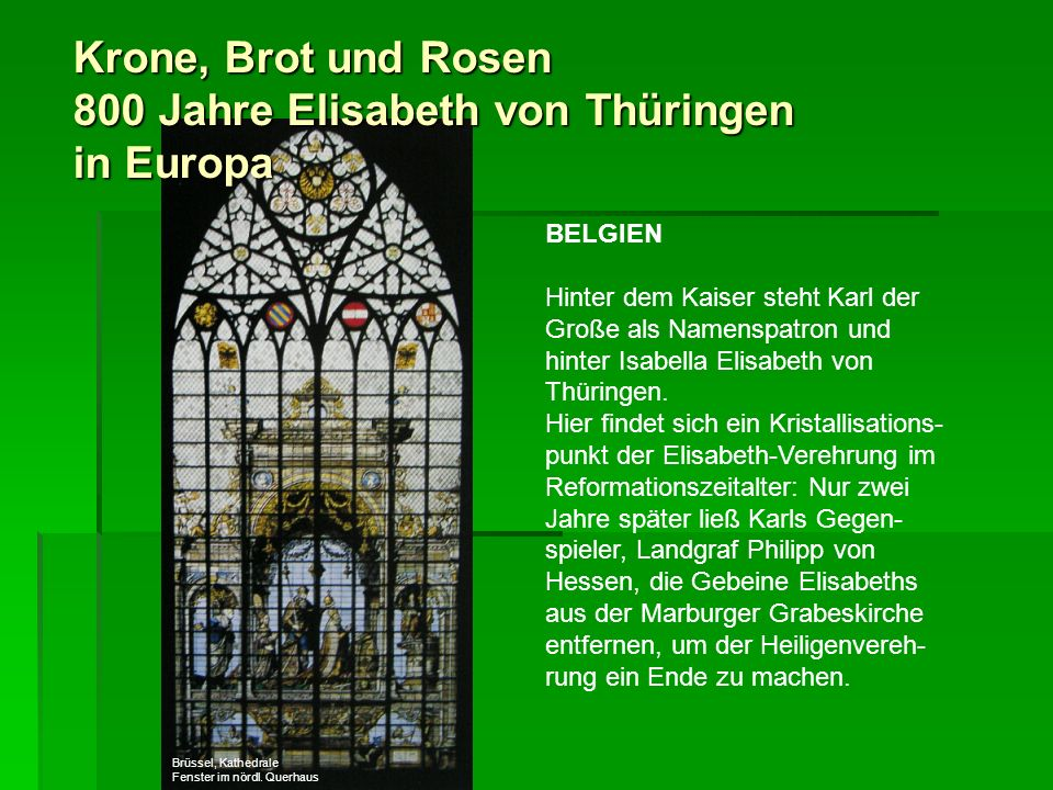 Krone, Brot und Rosen 800 Jahre Elisabeth von Thüringen in Europa BELGIEN Hinter dem Kaiser steht Karl der Große als Namenspatron und hinter Isabella