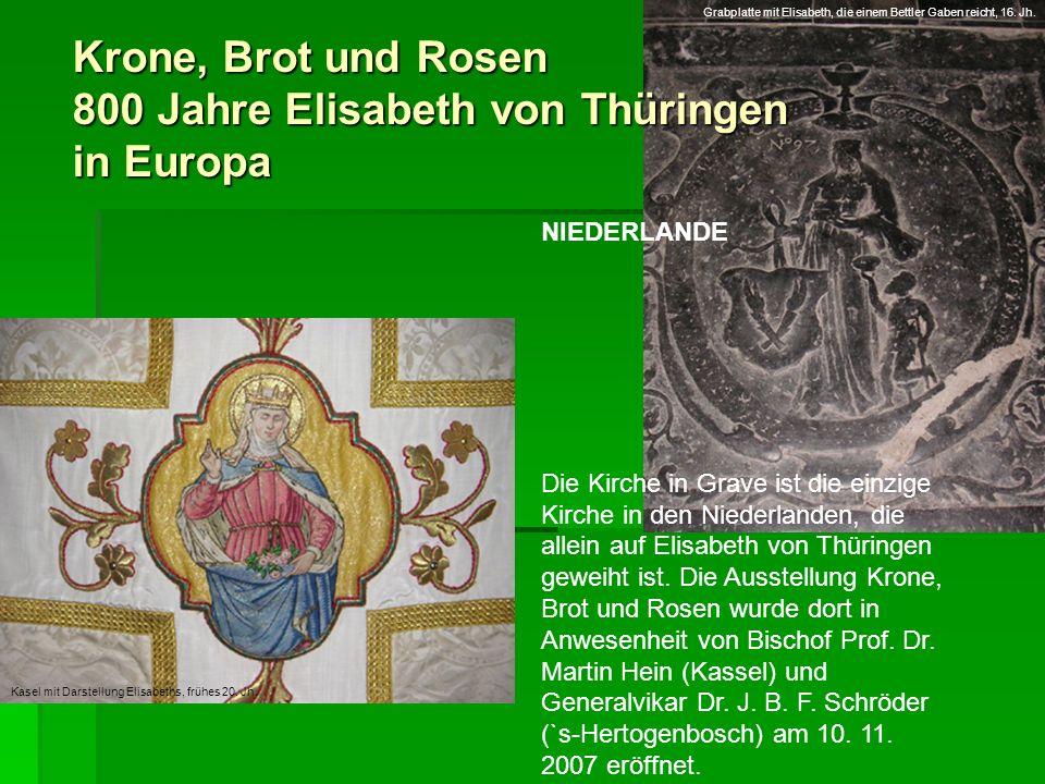 Krone, Brot und Rosen 800 Jahre Elisabeth von Thüringen in Europa NIEDERLANDE Die Kirche in Grave ist die einzige Kirche in den Niederlanden, die alle