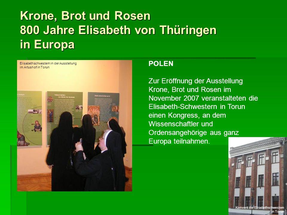 Krone, Brot und Rosen 800 Jahre Elisabeth von Thüringen in Europa POLEN Zur Eröffnung der Ausstellung Krone, Brot und Rosen im November 2007 veranstal