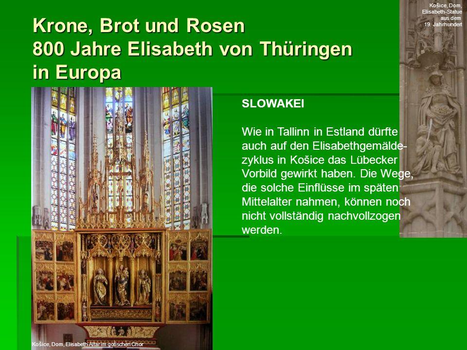 Krone, Brot und Rosen 800 Jahre Elisabeth von Thüringen in Europa SLOWAKEI Wie in Tallinn in Estland dürfte auch auf den Elisabethgemälde- zyklus in K