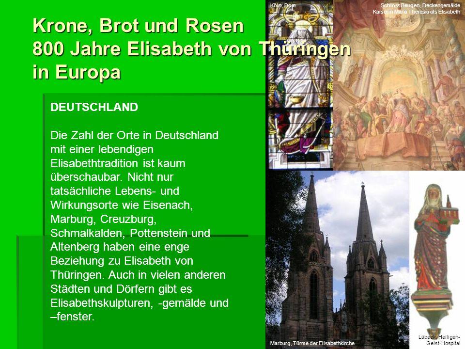 Krone, Brot und Rosen 800 Jahre Elisabeth von Thüringen in Europa DEUTSCHLAND Die Zahl der Orte in Deutschland mit einer lebendigen Elisabethtradition
