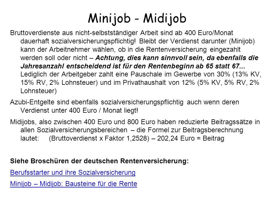Minijob - Midijob Bruttoverdienste aus nicht-selbstständiger Arbeit sind ab 400 Euro/Monat dauerhaft sozialversicherungspflichtig! Bleibt der Verdiens