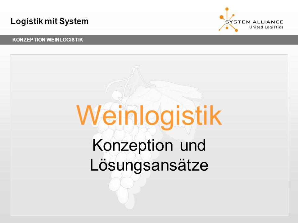 KONZEPTION WEINLOGISTIK Logistik mit System Weinlogistik Konzeption und Lösungsansätze