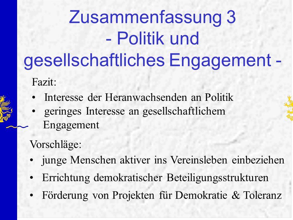 Zusammenfassung 3 - Politik und gesellschaftliches Engagement - Interesse der Heranwachsenden an Politik geringes Interesse an gesellschaftlichem Enga