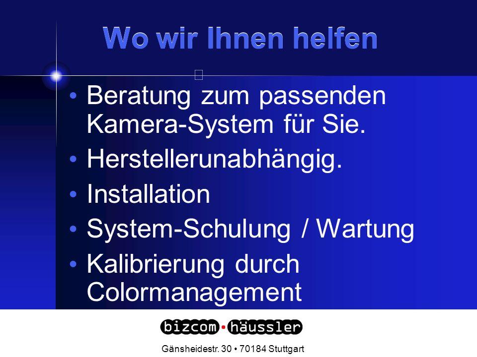 Gänsheidestr. 30 70184 Stuttgart Wo wir Ihnen helfen Beratung zum passenden Kamera-System für Sie.
