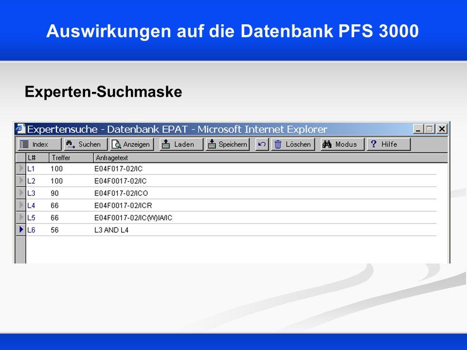 Auswirkungen auf die Datenbank PFS 3000 Experten-Suchmaske