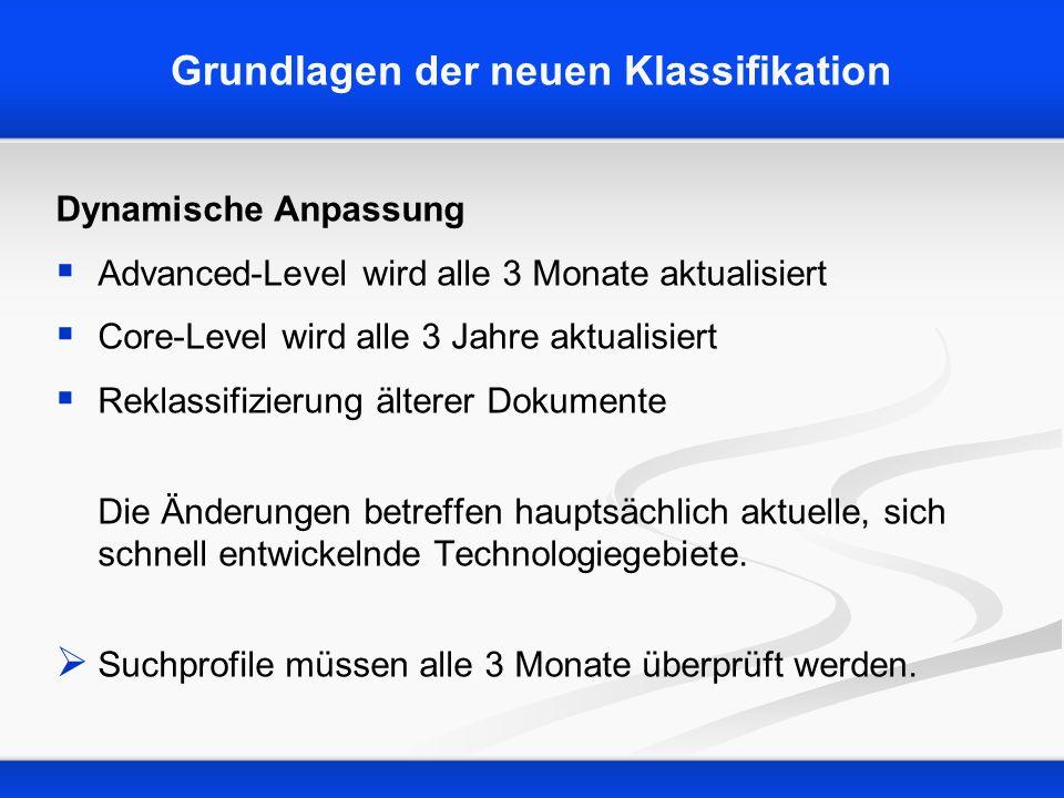 Grundlagen der neuen Klassifikation Dynamische Anpassung Advanced-Level wird alle 3 Monate aktualisiert Core-Level wird alle 3 Jahre aktualisiert Rekl