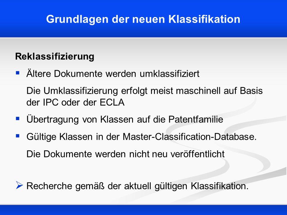 Grundlagen der neuen Klassifikation Reklassifizierung Ältere Dokumente werden umklassifiziert Die Umklassifizierung erfolgt meist maschinell auf Basis