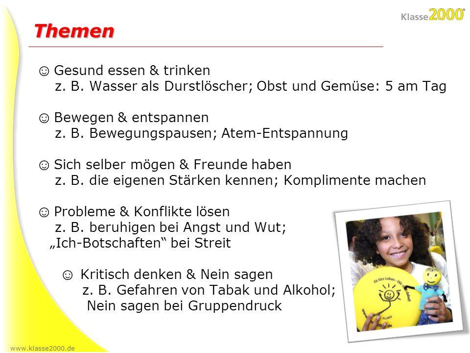 www.klasse2000.de Themen Gesund essen & trinken z. B. Wasser als Durstlöscher; Obst und Gemüse: 5 am Tag Bewegen & entspannen z. B. Bewegungspausen; A