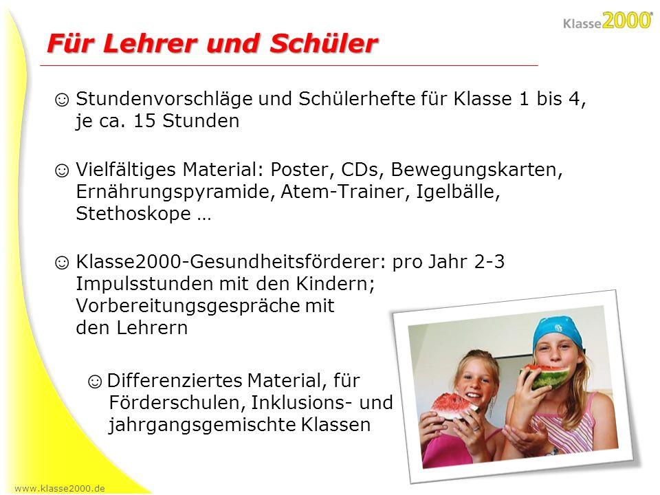 www.klasse2000.de Stundenvorschläge und Schülerhefte für Klasse 1 bis 4, je ca. 15 Stunden Vielfältiges Material: Poster, CDs, Bewegungskarten, Ernähr
