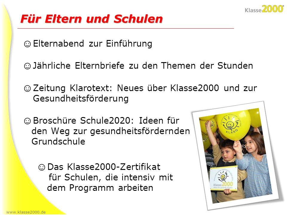 www.klasse2000.de Elternabend zur Einführung Jährliche Elternbriefe zu den Themen der Stunden Zeitung Klarotext: Neues über Klasse2000 und zur Gesundh