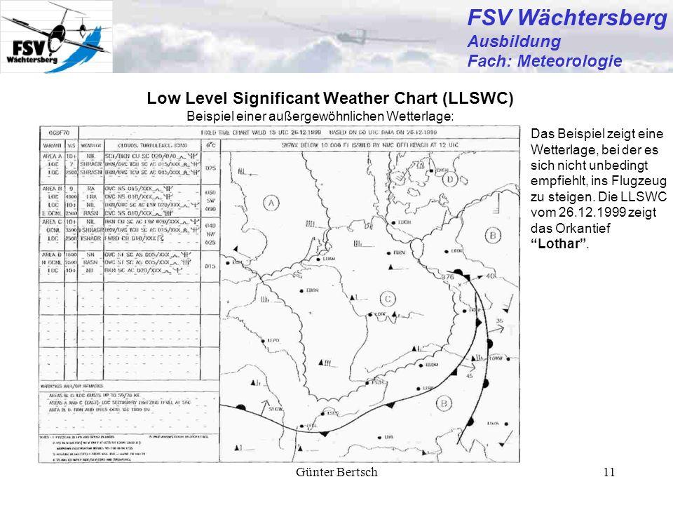 Günter Bertsch11 FSV Wächtersberg Ausbildung Fach: Meteorologie Low Level Significant Weather Chart (LLSWC) Beispiel einer außergewöhnlichen Wetterlag