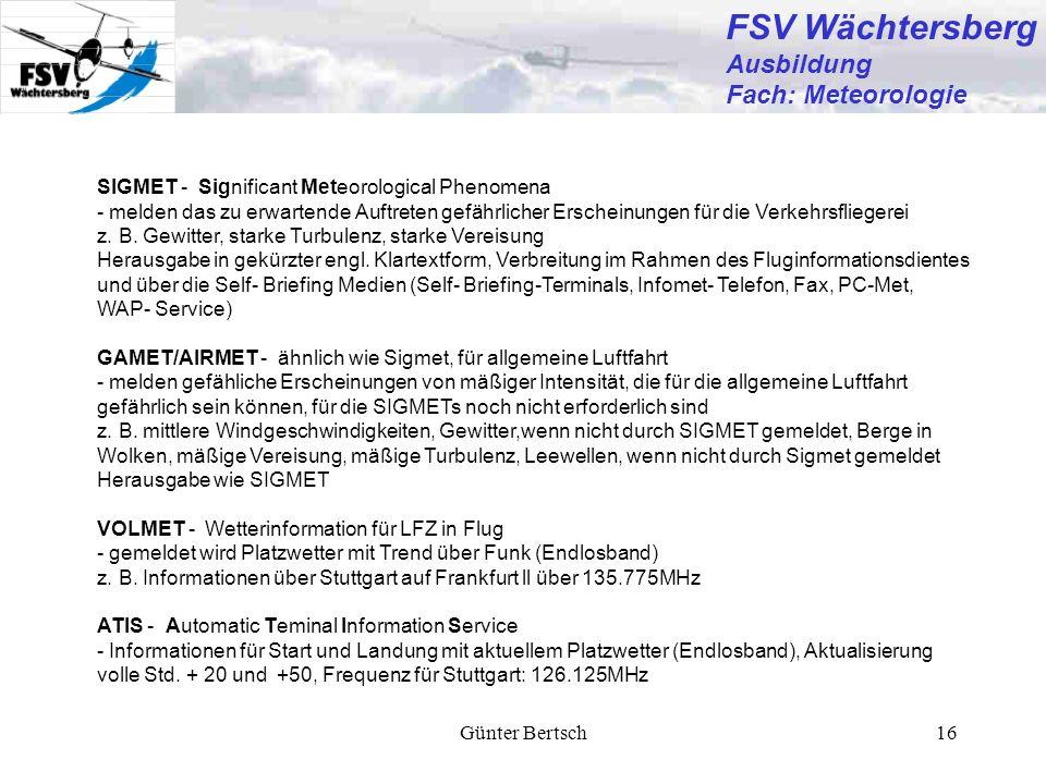 Günter Bertsch16 FSV Wächtersberg Ausbildung Fach: Meteorologie SIGMET - Significant Meteorological Phenomena - melden das zu erwartende Auftreten gef