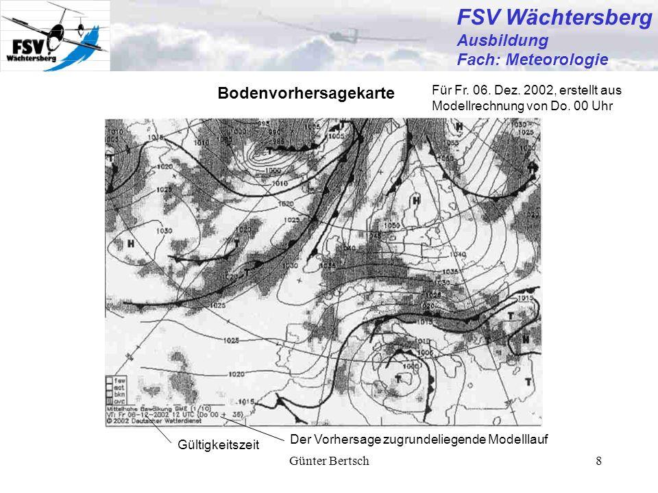 Günter Bertsch9 FSV Wächtersberg Ausbildung Fach: Meteorologie Aktuelle Höhenwetterkarte FL50 Stationsinformationen: Temperatur: -12°C Höhe der Druckfläche: 1530m Taupunkt: -14°C Wind: 180°/ 3 - 7 kt Isohypsen = Höhenlinien, hier Höhe der Druckfläche (FL50)