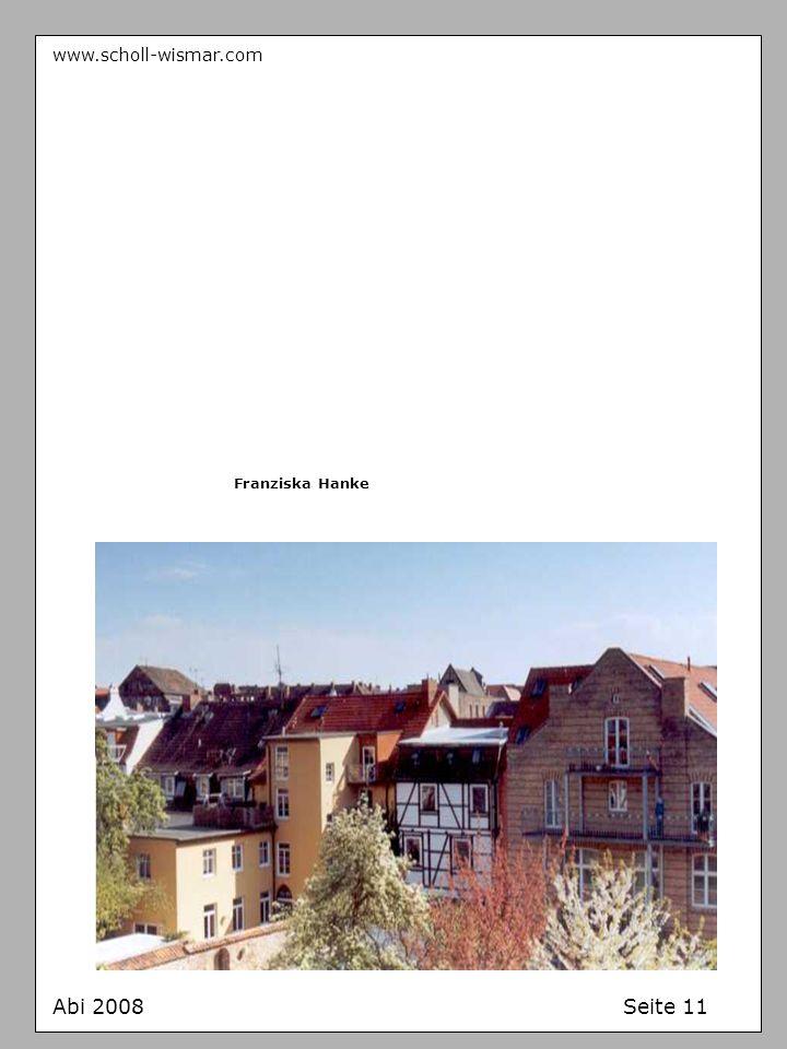 www.scholl-wismar.com Abi 2008 Seite 11 Franziska Hanke