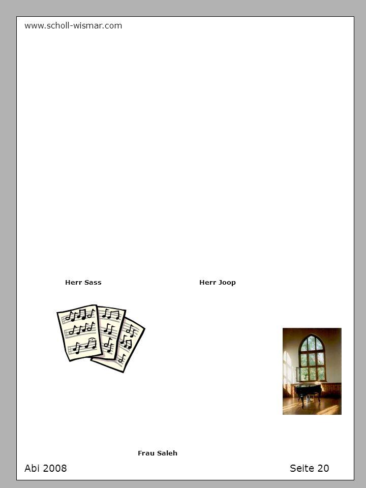 www.scholl-wismar.com Abi 2008 Seite 20 Herr SassHerr Joop Frau Saleh