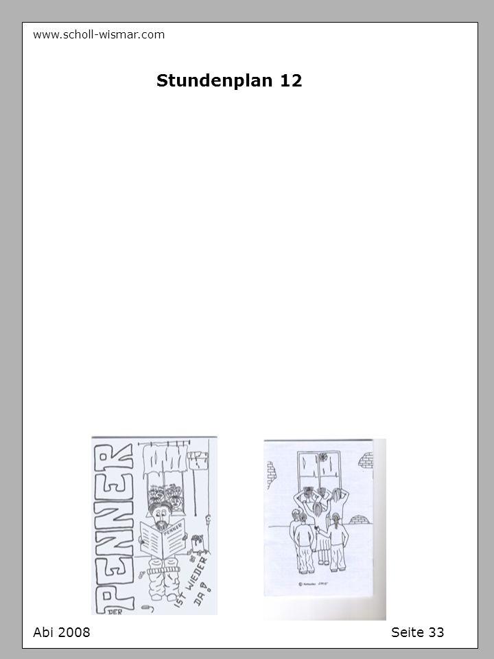 www.scholl-wismar.com Abi 2008 Seite 33 Stundenplan 12