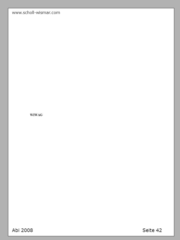 www.scholl-wismar.com Abi 2008 Seite 42 WIWAG