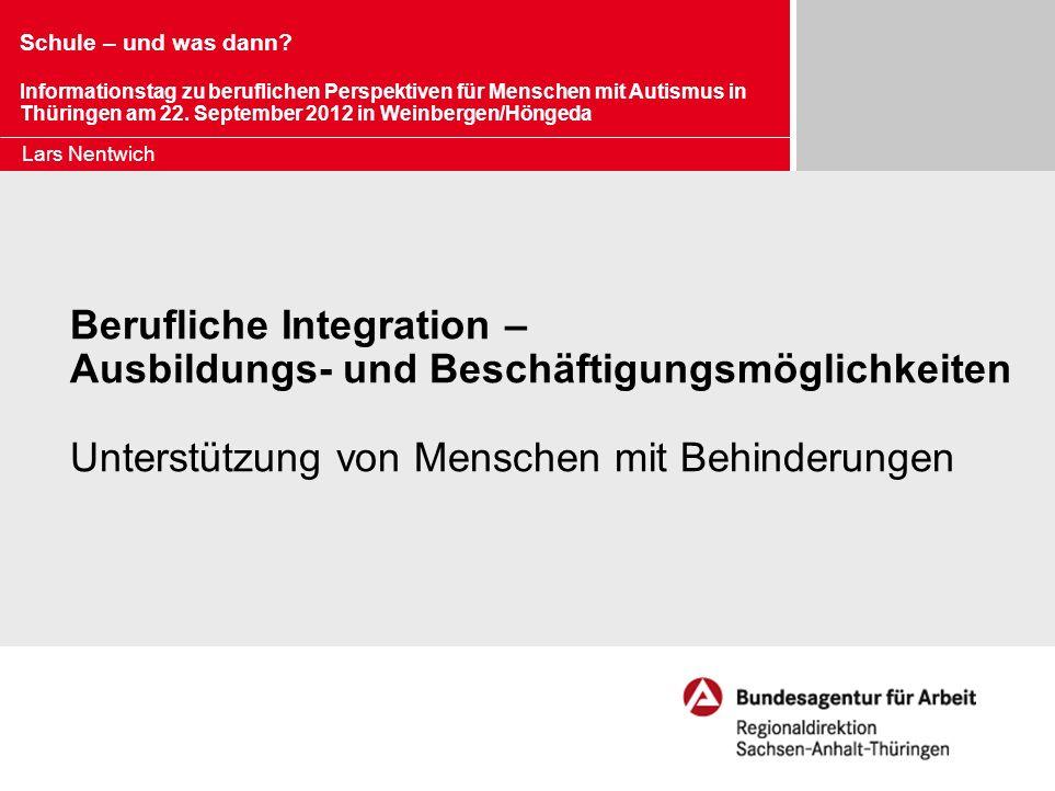 Schule – und was dann? Informationstag zu beruflichen Perspektiven für Menschen mit Autismus in Thüringen am 22. September 2012 in Weinbergen/Höngeda