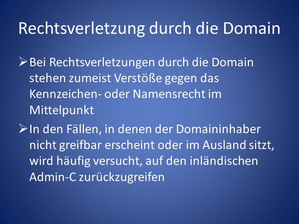 Rechtsverletzung durch die Domain Bei Rechtsverletzungen durch die Domain stehen zumeist Verstöße gegen das Kennzeichen- oder Namensrecht im Mittelpun