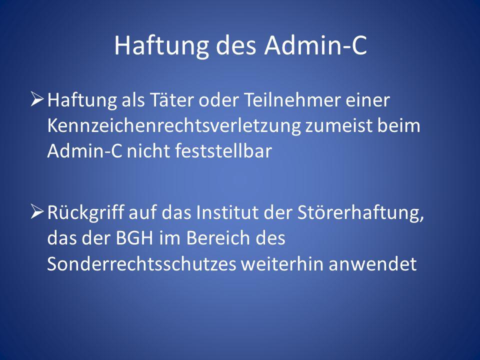 Haftung des Admin-C Haftung als Täter oder Teilnehmer einer Kennzeichenrechtsverletzung zumeist beim Admin-C nicht feststellbar Rückgriff auf das Inst