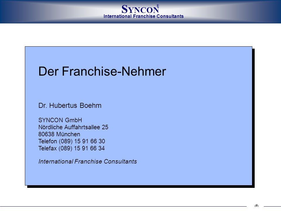 International Franchise Consultants S YNCON ® 1 Der Franchise-Nehmer Dr. Hubertus Boehm SYNCON GmbH Nördliche Auffahrtsallee 25 80638 München Telefon