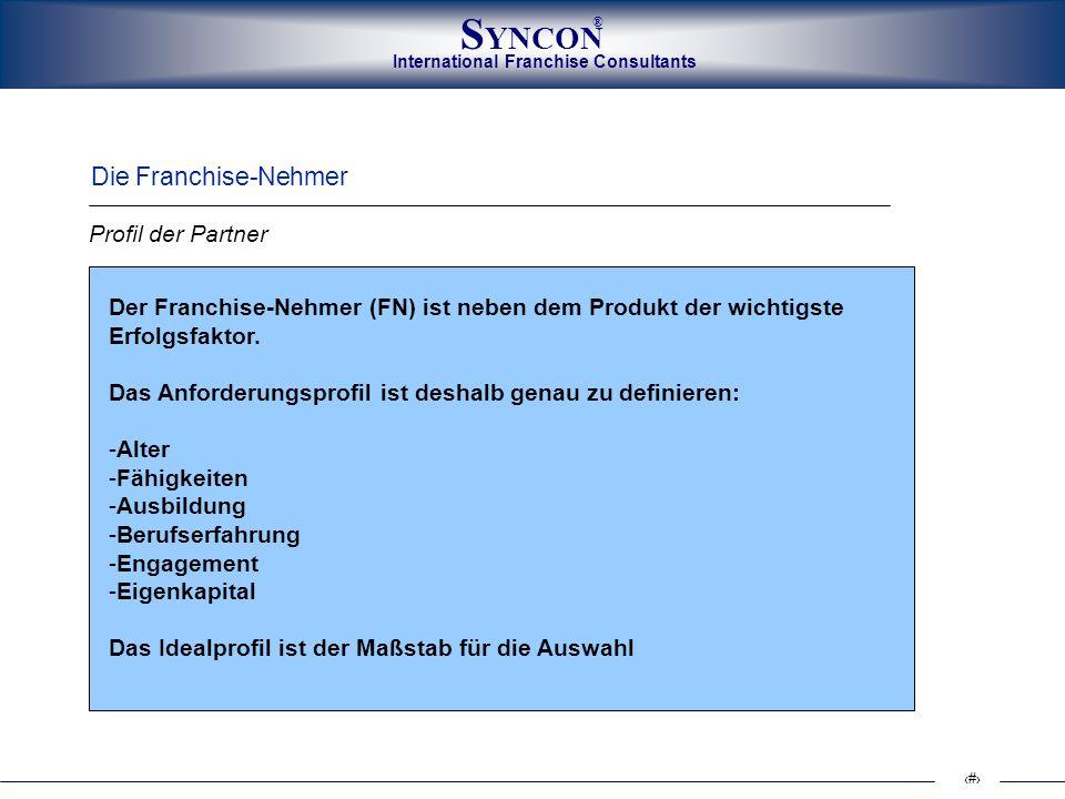 International Franchise Consultants S YNCON ® 8 Der Franchise-Nehmer (FN) ist neben dem Produkt der wichtigste Erfolgsfaktor. Das Anforderungsprofil i
