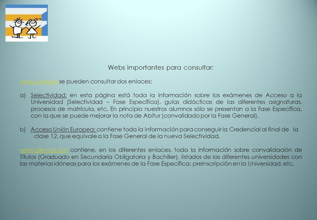 12/11/201321 Webs importantes para consultar: www.uned.eswww.uned.es se pueden consultar dos enlaces: a)Selectividad: en esta página está toda la info