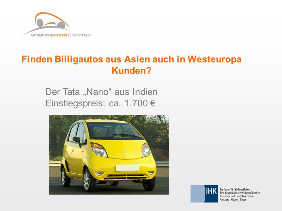 Finden Billigautos aus Asien auch in Westeuropa Kunden? Der Tata Nano aus Indien Einstiegspreis: ca. 1.700