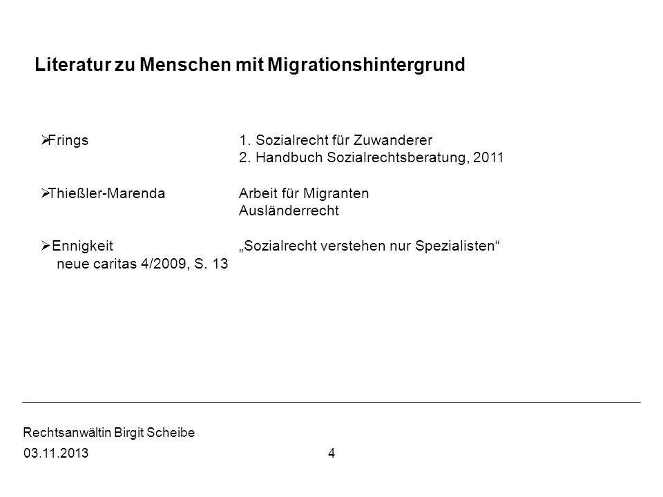 Rechtsanwältin Birgit Scheibe 503.11.2013 Literatur zum Elterngeld RanckeKommentar VotsmeierElternzeit und Elterngeld
