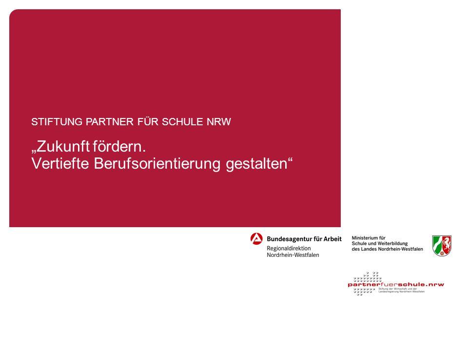 STIFTUNG PARTNER FÜR SCHULE NRW Düsseldorf, 06. März 2008 Zukunft fördern. Vertiefte Berufsorientierung gestalten