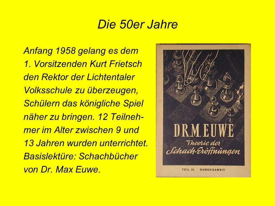 Die 50er Jahre Anfang 1958 gelang es dem 1. Vorsitzenden Kurt Frietsch den Rektor der Lichtentaler Volksschule zu überzeugen, Schülern das königliche