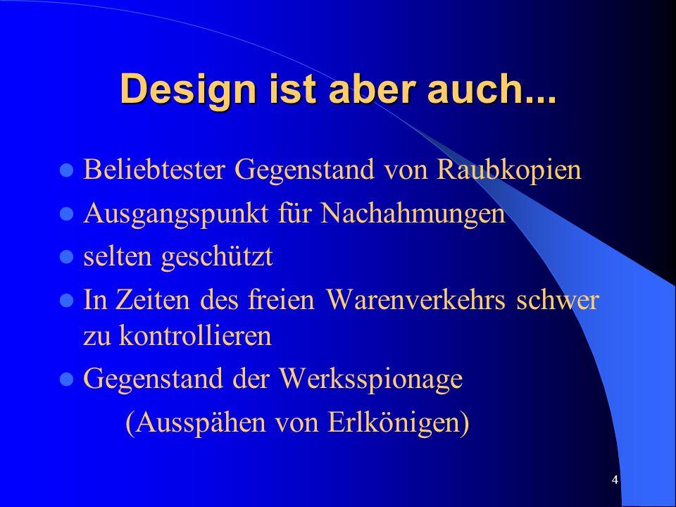 3 Design Ausdruck eines Firmen- und Produktprofils Individualisierung der Produkte Symbol für Qualität und Anspruch Erheblicher Beitrag in der Wertsch