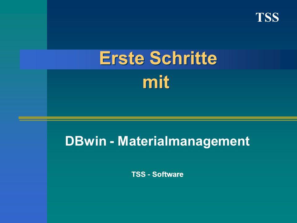 TSS Erste Schritte mit DBwin - Materialmanagement TSS - Software