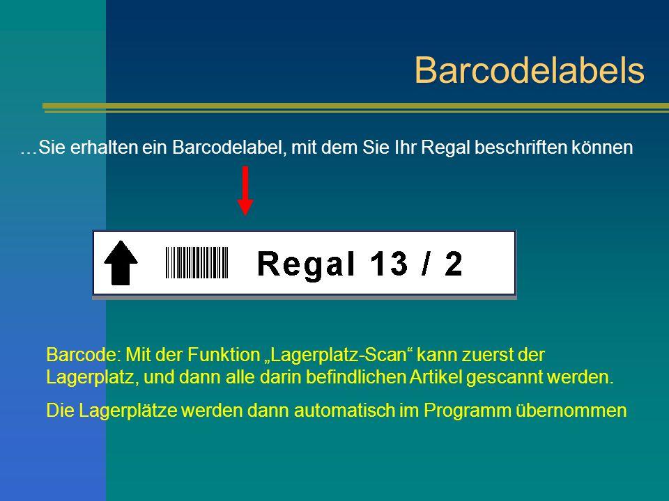 Barcodelabels …Sie erhalten ein Barcodelabel, mit dem Sie Ihr Regal beschriften können Barcode: Mit der Funktion Lagerplatz-Scan kann zuerst der Lager