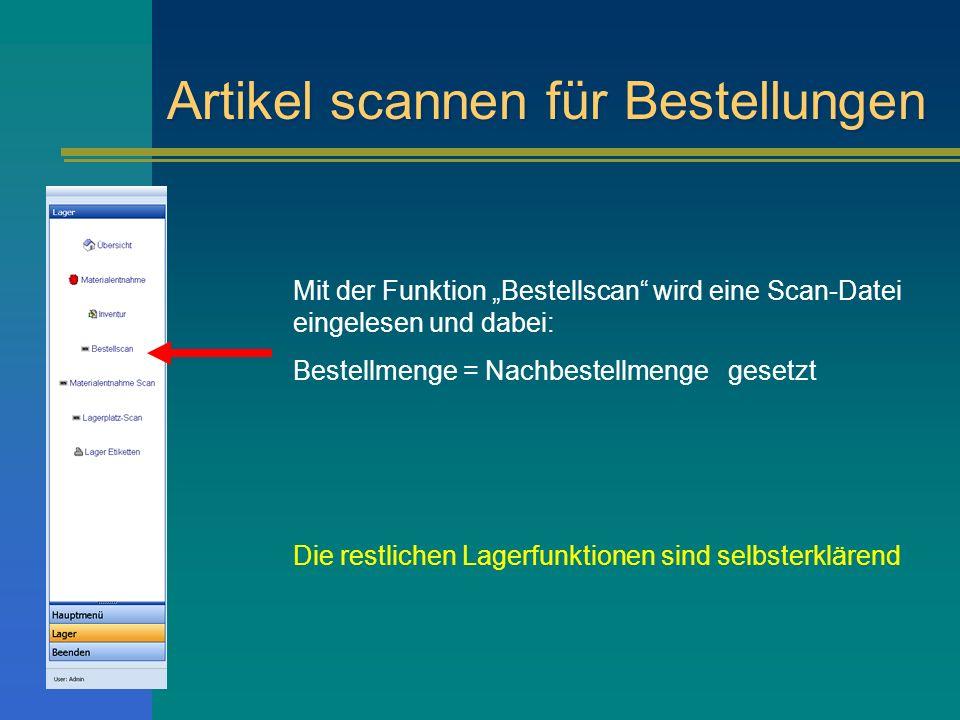 Artikel scannen für Bestellungen Mit der Funktion Bestellscan wird eine Scan-Datei eingelesen und dabei: Bestellmenge = Nachbestellmenge gesetzt Die r