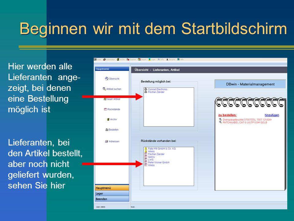 Beginnen wir mit dem Startbildschirm Hier werden alle Lieferanten ange- zeigt, bei denen eine Bestellung möglich ist Lieferanten, bei den Artikel best