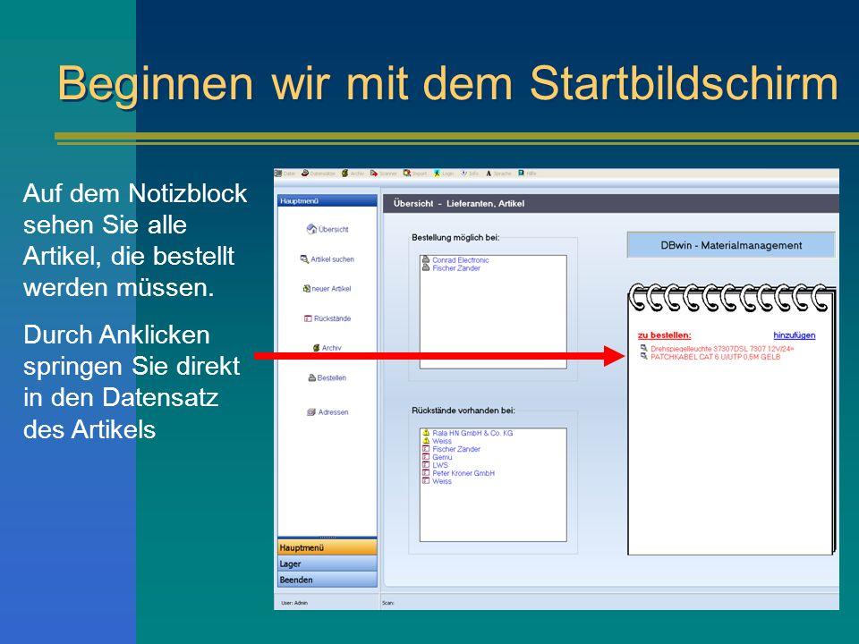 Beginnen wir mit dem Startbildschirm Auf dem Notizblock sehen Sie alle Artikel, die bestellt werden müssen. Durch Anklicken springen Sie direkt in den