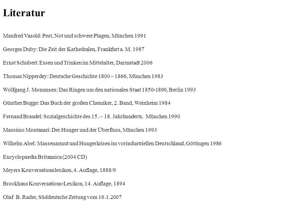 Literatur Manfred Vasold: Pest, Not und schwere Plagen, München 1991 Georges Duby: Die Zeit der Kathedralen, Frankfurt a. M. 1987 Ernst Schubert: Esse