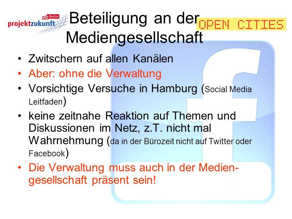 Beteiligung an der Mediengesellschaft Zwitschern auf allen Kanälen Aber: ohne die Verwaltung Vorsichtige Versuche in Hamburg ( Social Media Leitfaden