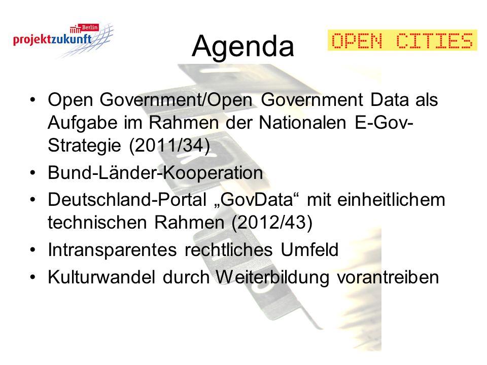 Agenda Open Government/Open Government Data als Aufgabe im Rahmen der Nationalen E-Gov- Strategie (2011/34) Bund-Länder-Kooperation Deutschland-Portal