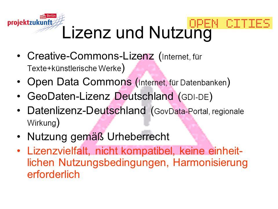 Lizenz und Nutzung Creative-Commons-Lizenz ( Internet, für Texte+künstlerische Werke ) Open Data Commons ( Internet, für Datenbanken ) GeoDaten-Lizenz