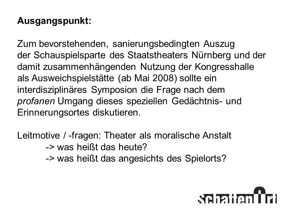 Ausgangspunkt: Zum bevorstehenden, sanierungsbedingten Auszug der Schauspielsparte des Staatstheaters Nürnberg und der damit zusammenhängenden Nutzung