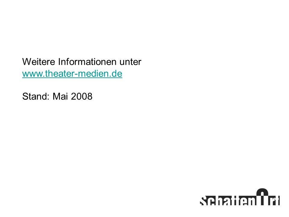Weitere Informationen unter www.theater-medien.de Stand: Mai 2008