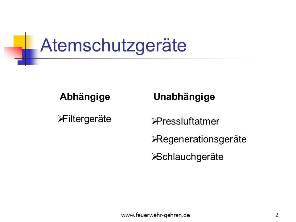 www.feuerwehr-gehren.de2 Atemschutzgeräte AbhängigeUnabhängige Filtergeräte Pressluftatmer Regenerationsgeräte Schlauchgeräte