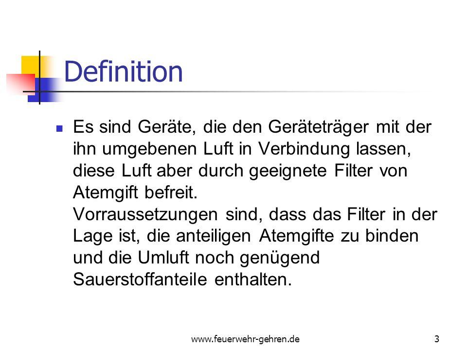 www.feuerwehr-gehren.de3 Definition Es sind Geräte, die den Geräteträger mit der ihn umgebenen Luft in Verbindung lassen, diese Luft aber durch geeignete Filter von Atemgift befreit.