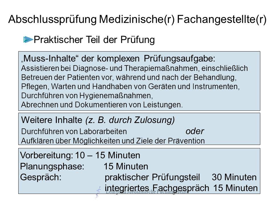 Lehrplan Medizinische Fachangesellte Muss-Inhalte der komplexen Prüfungsaufgabe: Assistieren bei Diagnose- und Therapiemaßnahmen, einschließlich Betre